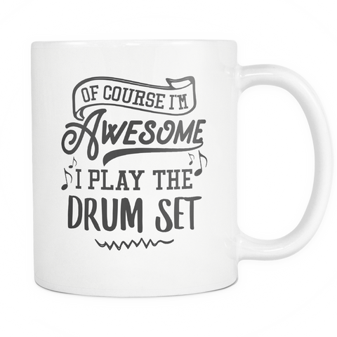 Drum Set Musical Instrument Coffee Mug 11oz White - I Play The Drum Set - 1ns7-dru3-mg 512954560