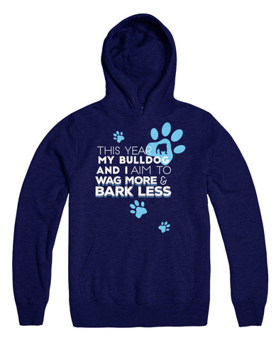 This Year My Bulldog And I Aim To Wag More And Bark Less