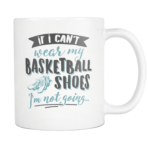 Basketball Enthusiasts Coffee Mug 11oz White - I'm Not Going - 8a5k-w34r-mg 540832200