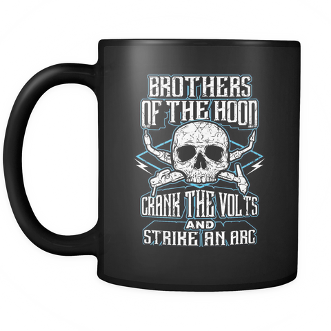 Welders Coffee Mug 11oz Black - Brothers Of The Hood - w3l8-b17-mg 474711063