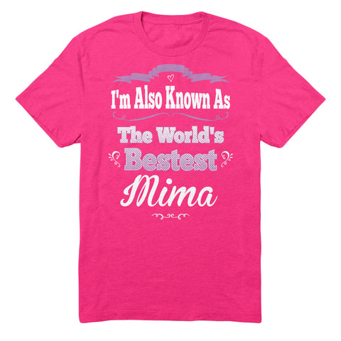 I'm Also Known As The World's Bestest Mima