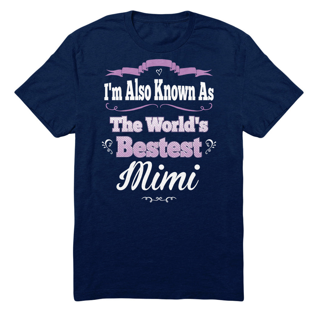 I'm Also Known As The World's Bestest Mimi