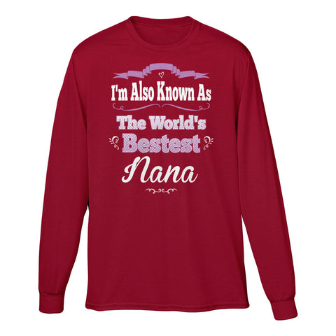 I'm Also Known As The World's Bestest Nana