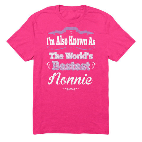 I'm Also Known As The World's Bestest Nonnie