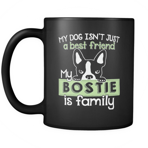 Boston Terrier Coffee Mug 11oz Black - My Bostie is Family - b57r-b11-mg 459483054