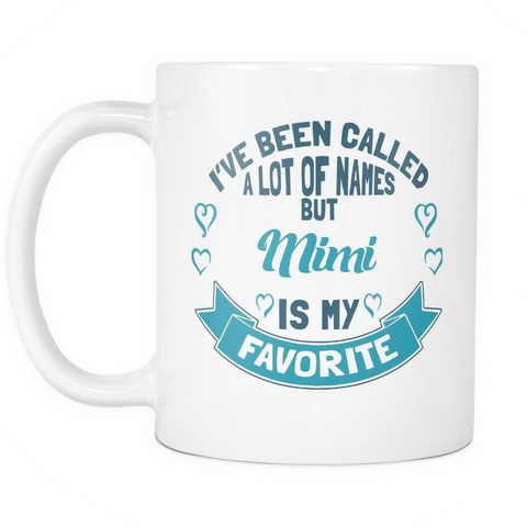 Mimi Coffee Mug - Favorite Name Is Mimi