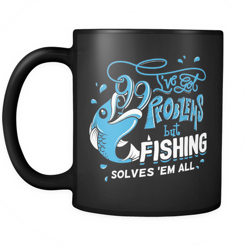 Fishing Lover Coffee Mug 11oz Black - Fishing Solves Them All - f15h-b8-mg 457122128