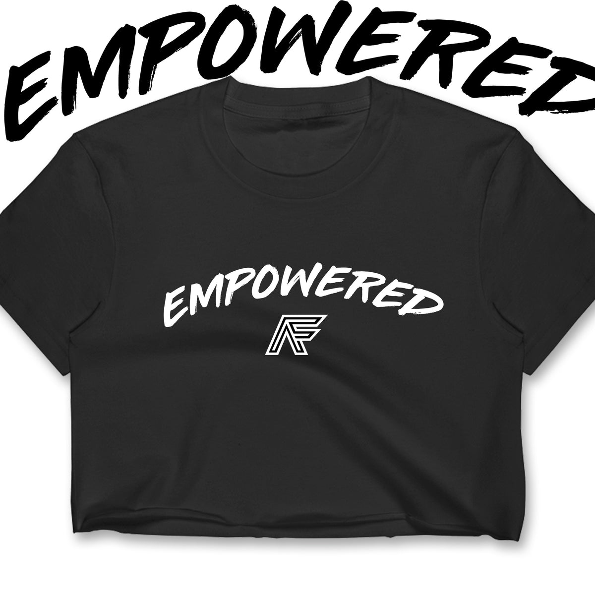 Empowered AF Crop Top