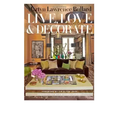 Martyn Lawrence Bullard - Live, Love & Decorate