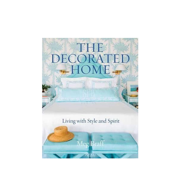 The Decorated Home by Meg Braff