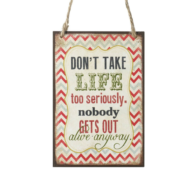 Don't take life too seriously plaque xx