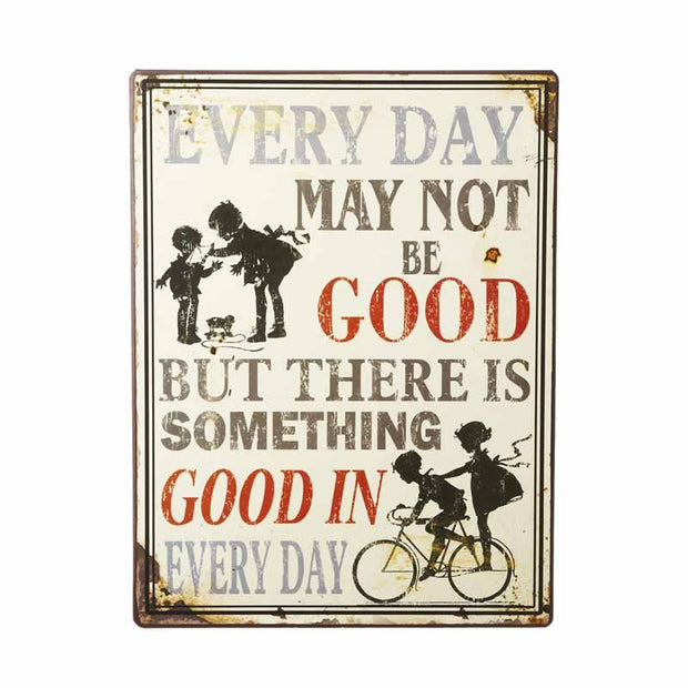 Something good in everyday, metal sign