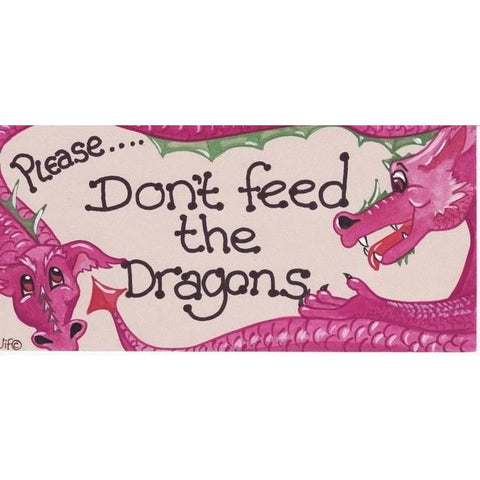 Don't feed the dragons wall plaque