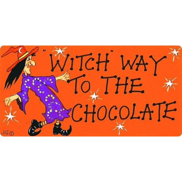 Fun plaque, Witch way to the chocolate?
