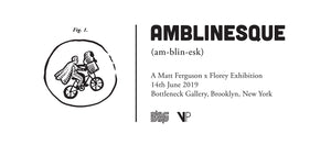 Amblinesque: A Matt Ferguson and Florey Exhibition - Online Release Details