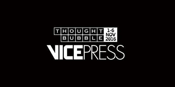Thought Bubble x Vice Press