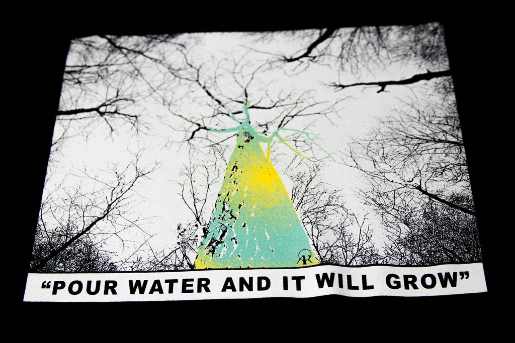 Pour Water and It Will Grow T Shirt
