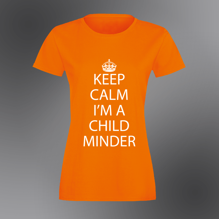 Keep Calm I'm a Childminder - Womens T-Shirt