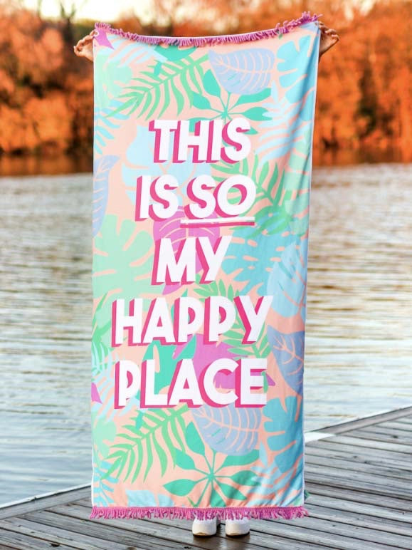 So My Happy Place Towel