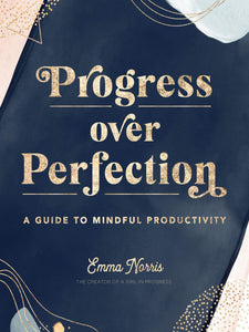 Progress Over Perfection Book