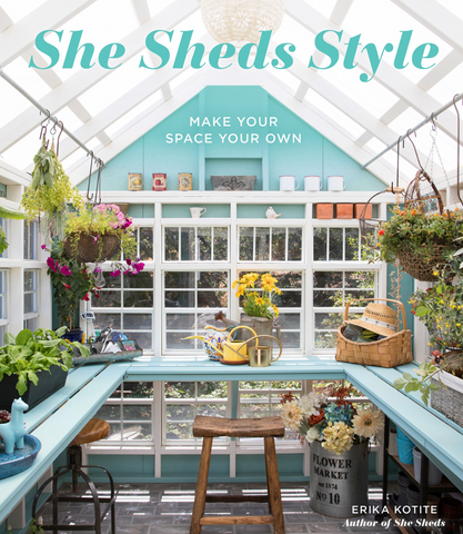 She Shed Style by Erika Kotite