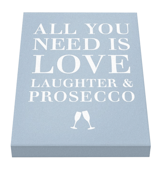 Love, Laughter & Prosecco - Pics On Canvas