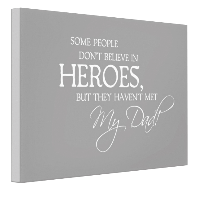 My Hero Dad Canvas - Pics On Canvas