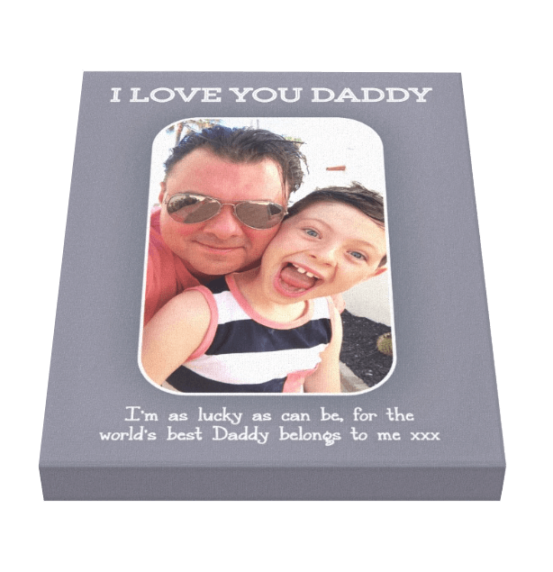 I Love You Daddy Canvas