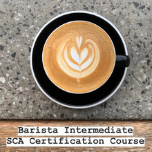 Load image into Gallery viewer, BARISTA INTERMEDIATE - SCA CERTIFIED