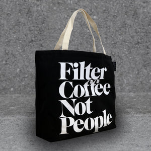 'FILTER COFFEE NOT PEOPLE' TOTE