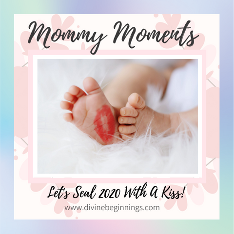 Mommy Moments Blog - Let's Seal 2020 With a Kiss
