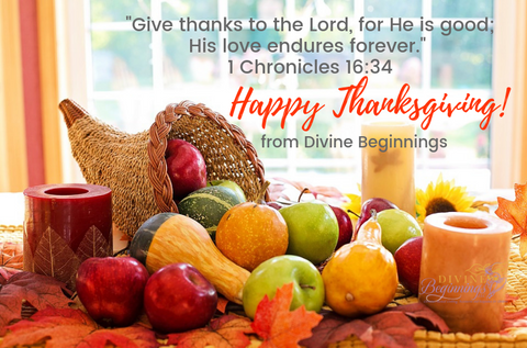 Happy Thanksgiving from Divine Beginnings