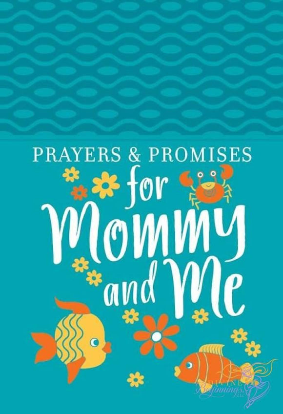 Devotional Book: Prayers & Promises for Mommy and Me - Divine Beginnings, LLC