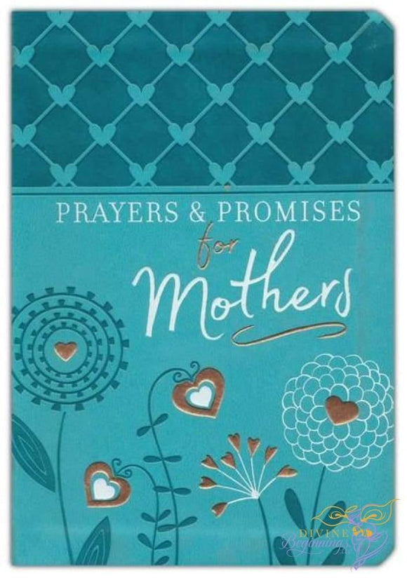 Prayers & Promises for Mothers - Divine Beginnings, LLC