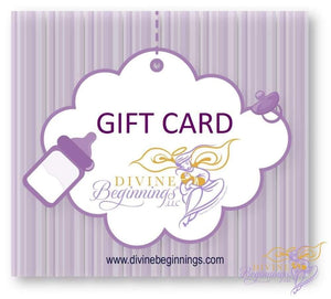Gift Card - Divine Beginnings, LLC