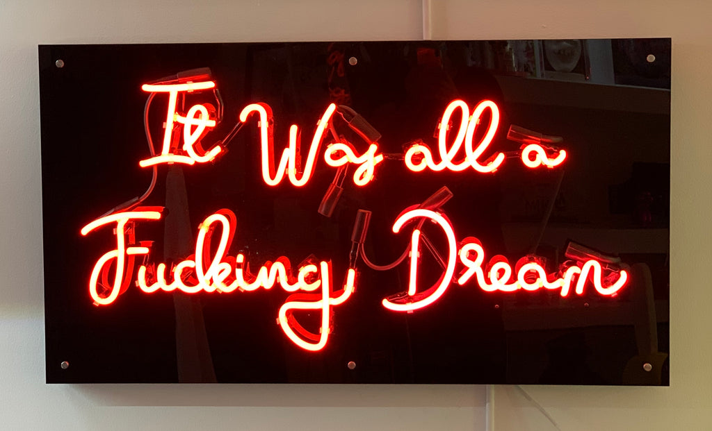 It Was All A F*cking Dream Neon Sign