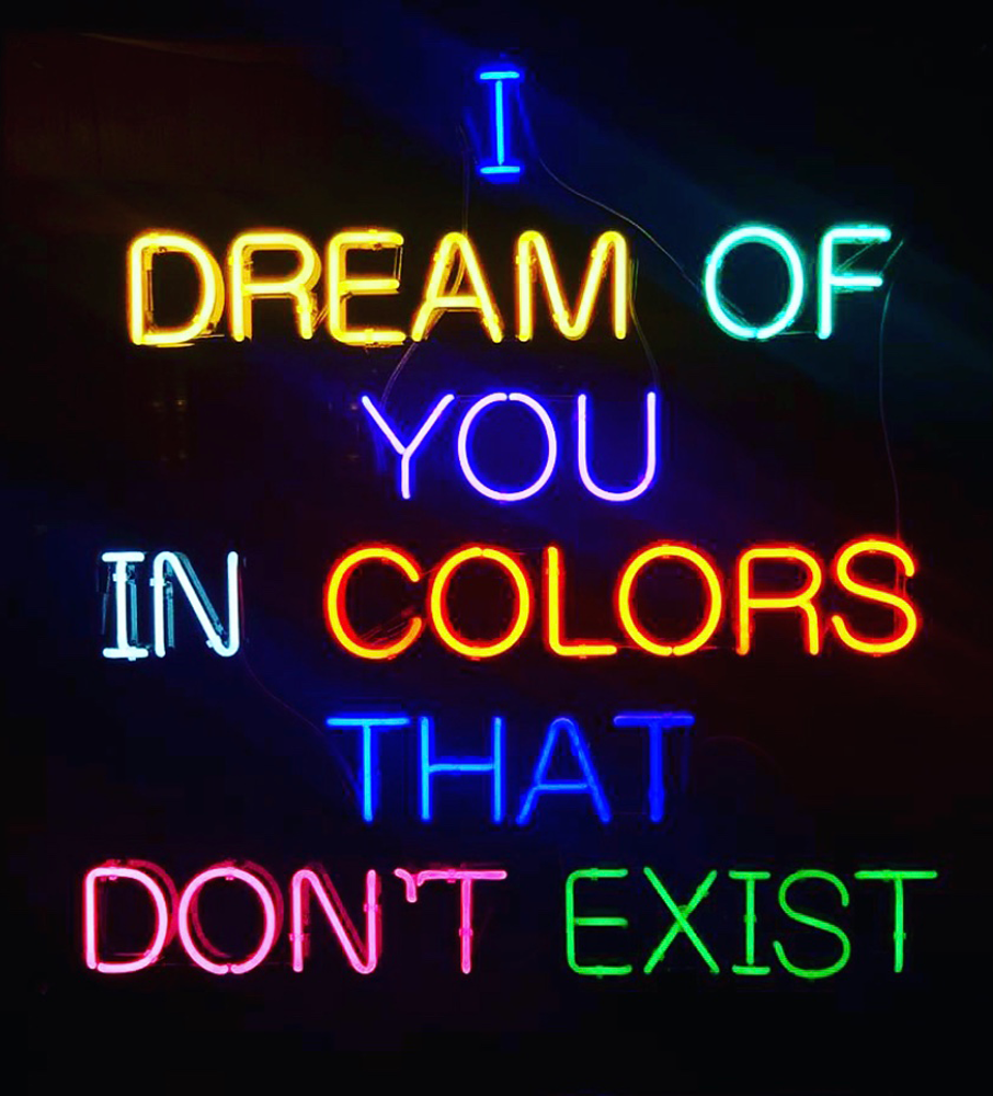 I Dream of You in Colors That Don't Exist