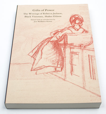 Gifts of Power: The Writings of Rebecca Jackson, Black Visionary, Shaker Eldress