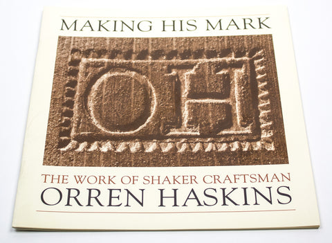 Making His Mark: The Work of Shaker Craftsman Orren Haskins