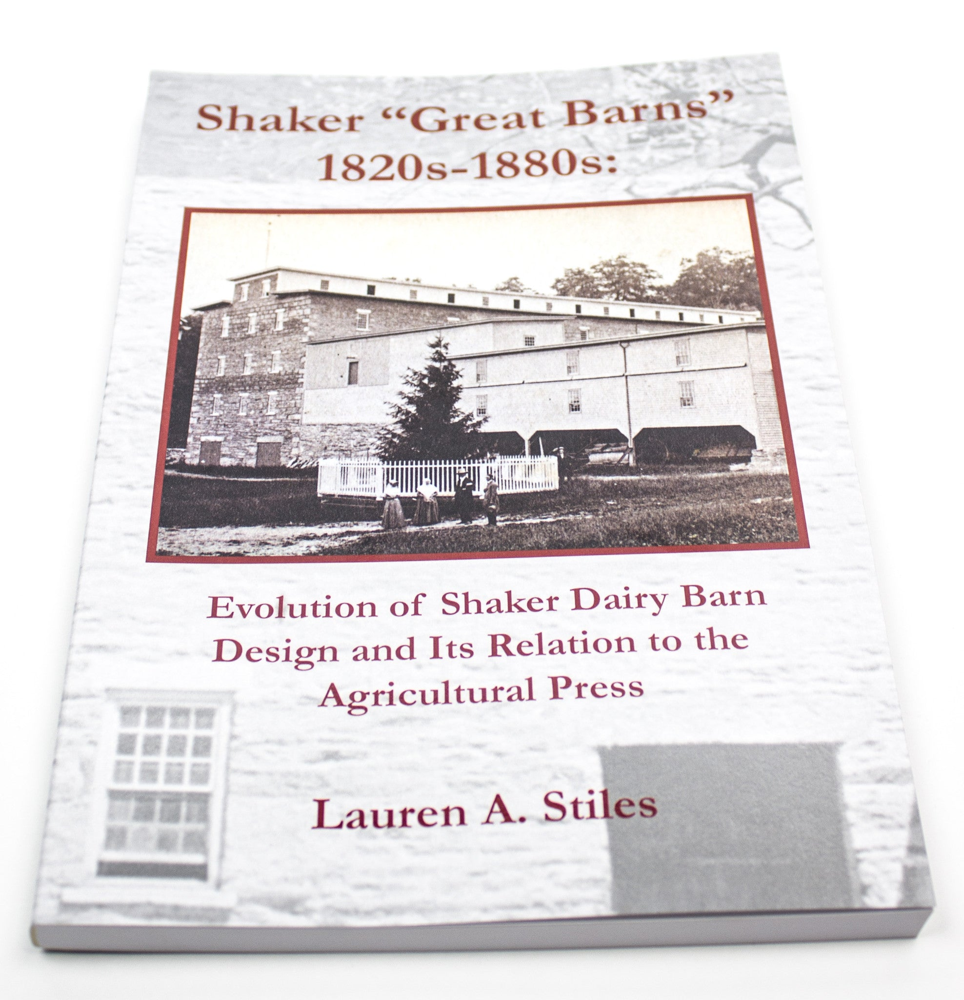 "Shaker ""Great Barns"" 1820s-1880s: Evolution of Shaker Dairy Barn Design and Its Relation to the Agricultural Press"