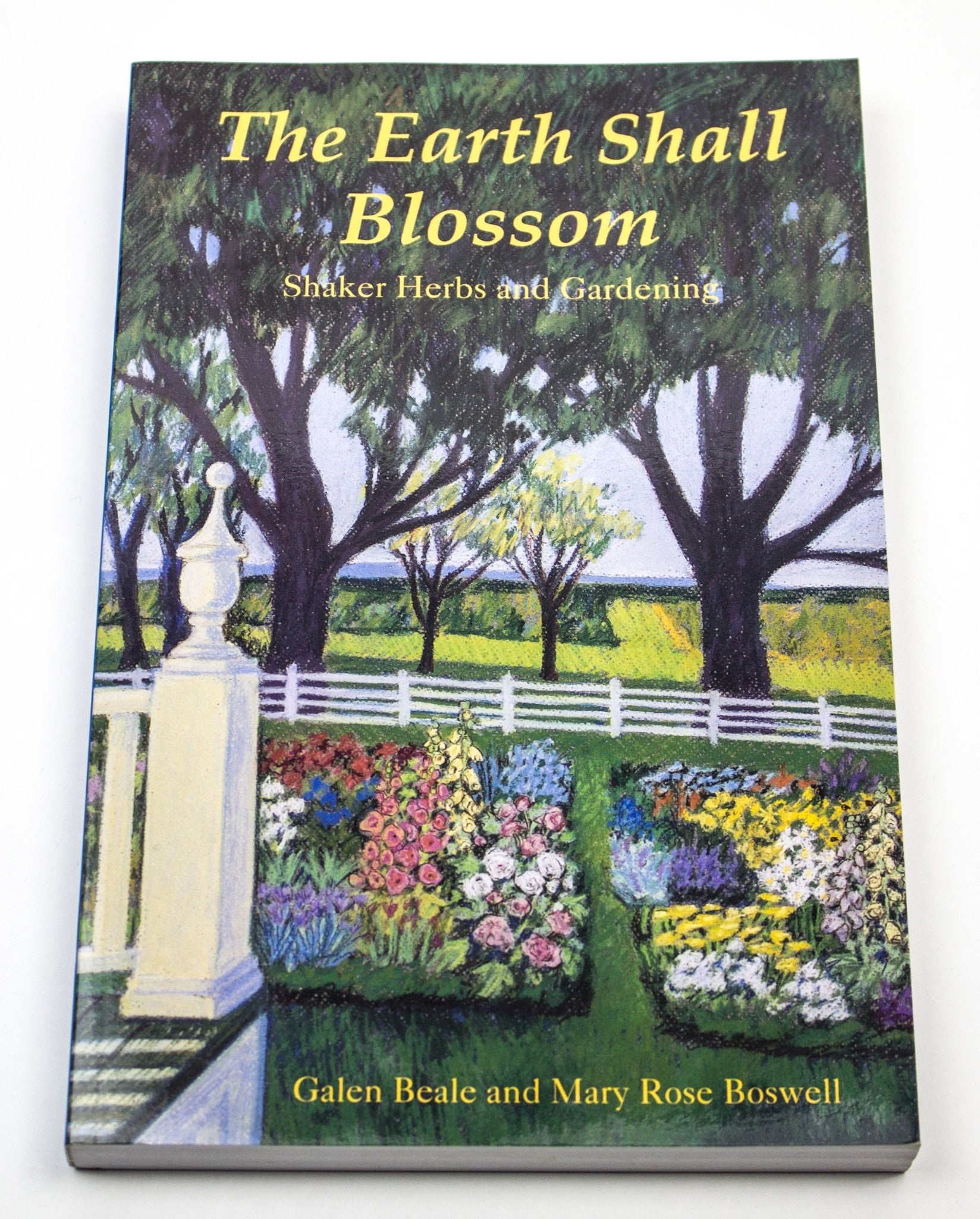 The Earth Shall Blossom: Shaker Herbs and Gardening
