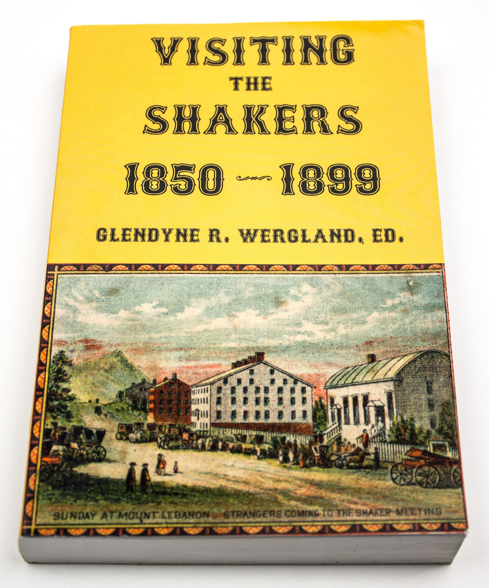 Visiting the Shakers, 1850-1899: Watervliet, Hancock, Tyringham, New Lebanon