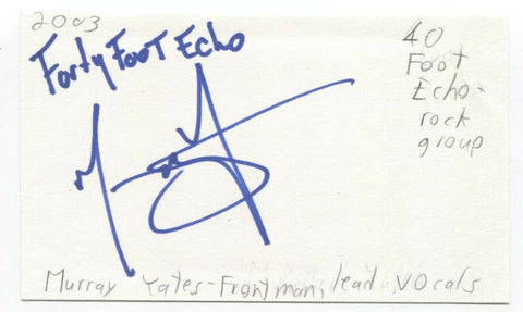 40 Foot Echo - Murray Yates Signed 3x5 Index Card Autographed Signature