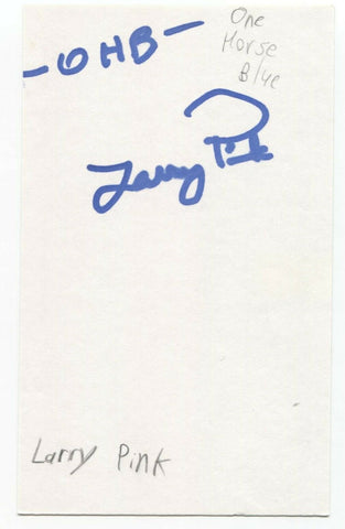 One Horse Blue - Larry Pink Signed 3x5 Index Card Autographed Signature