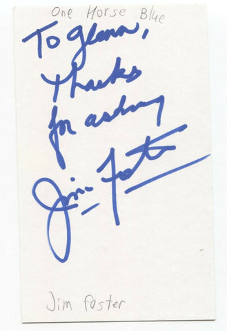 One Horse Blue - Jim Foster Signed 3x5 Index Card Autographed Signature