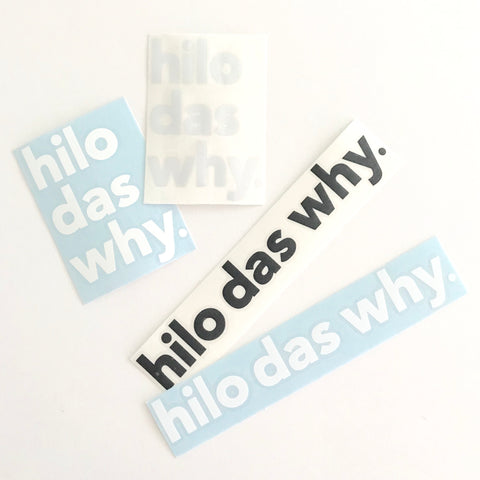Hilo Das Why Vinyl Decal Sticker