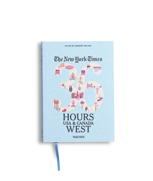 New York Times - 36 Hours: USA & Canada West