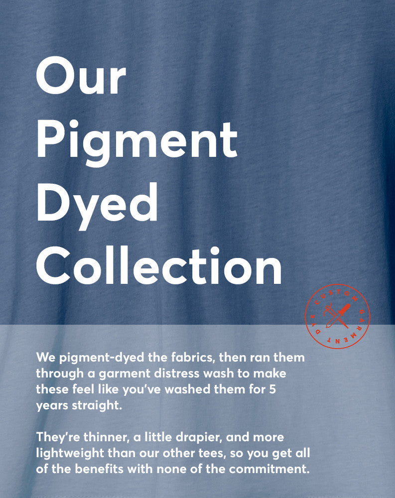 Our Pigment Dyed Collection Promotion