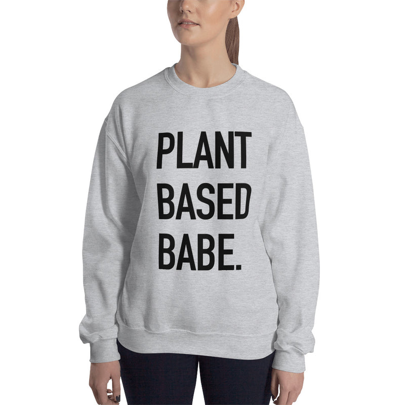 Plant Based Babe Large Black Print Sweatshirt (Unisex)