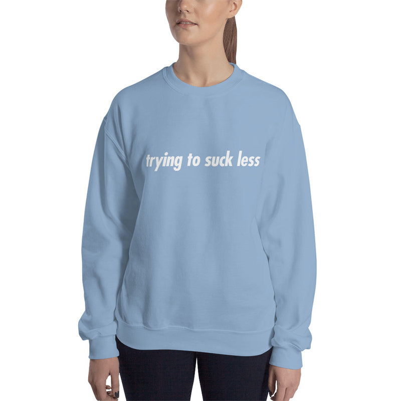 Trying to Suck Less: VEGAN (on back) Unisex Sweatshirt White Print